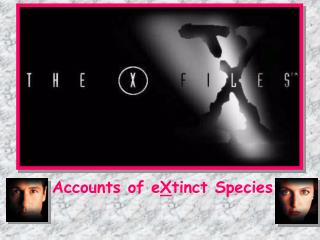 Accounts of eXtinct Species