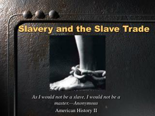 Slavery and the Slave Trade