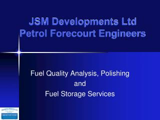 JSM Developments Ltd Petrol Forecourt Engineers