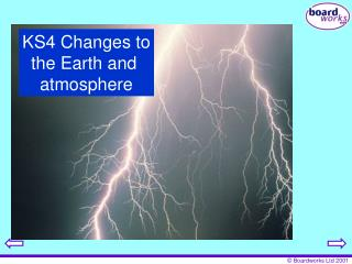 KS4 Changes to the Earth and  atmosphere