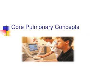 Core Pulmonary Concepts