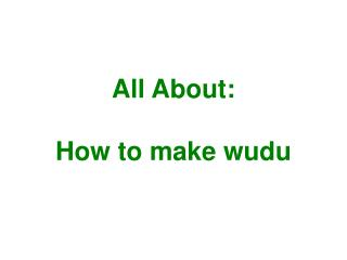 All About:  How to make wudu