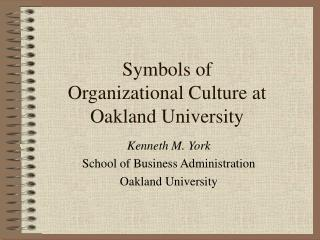 Symbols of  Organizational Culture at  Oakland University