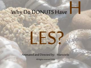 Why Do DONUTS Have H  LES