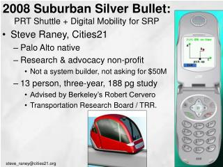2008 Suburban Silver Bullet: PRT Shuttle  Digital Mobility for SRP