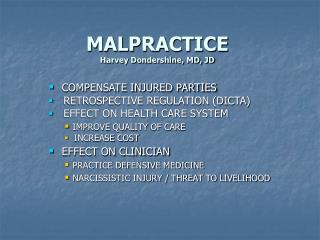 MALPRACTICE Harvey Dondershine, MD, JD