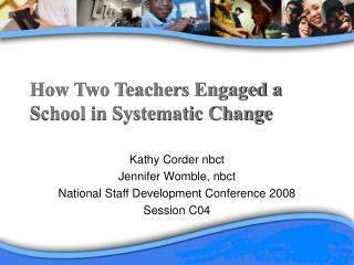 How Two Teachers Engaged a School in Systematic Change