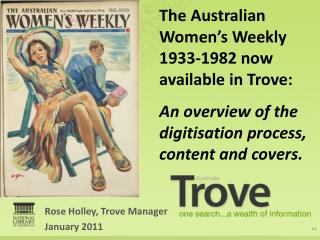 Rose Holley, Trove Manager January 2011
