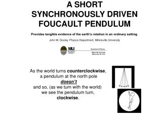 A SHORTSYNCHRONOUSLY DRIVENFOUCAULT PENDULUMProvides tangible evidence of the earth