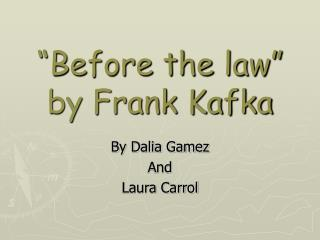 Before the law  by Frank Kafka