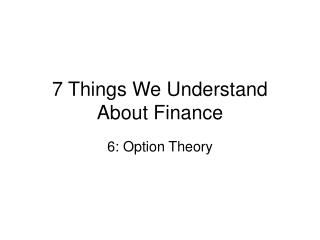 7 Things We Understand About Finance