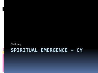 Spiritual Emergence   CY