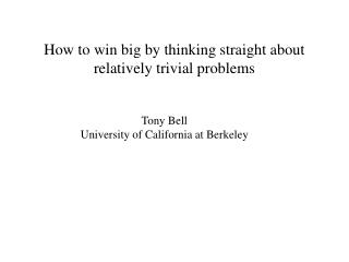 How to win big by thinking straight about relatively trivial problems