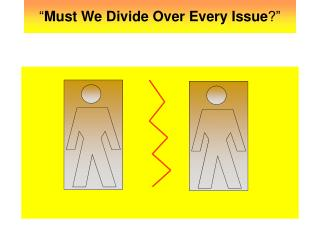 Must We Divide Over Every Issue