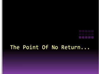 The Point Of No Return...