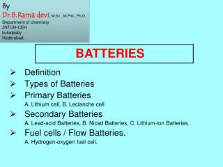 Definition Types of Batteries Primary Batteries  A. Lithium cell, B. Leclanche cell Secondary Batteries  A. Lead-acid Ba