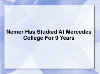Nemer Has Studied At Mercedes College For 9 Years
