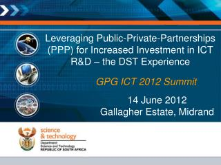 Leveraging Public-Private-Partnerships PPP for Increased Investment in ICT RD   the DST Experience