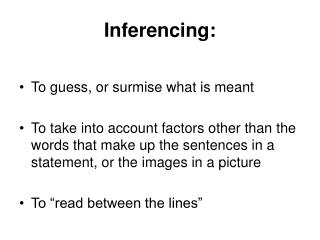 Inferencing: