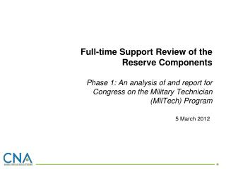 Full-time Support Review of the  Reserve Components  Phase 1: An analysis of and report for Congress on the Military Tec