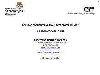 POPULAR COMMITMENT TO AN EVER CLOSER UNION   A PRAGMATIC APPROACH   PROFESSOR RICHARD ROSE FBA  CENTRE FOR THE STUDY OF