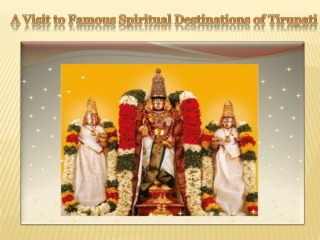 A Visit to Famous Spiritual Destinations of Tirupati