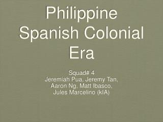 Philippine Spanish Colonial Era