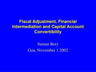 Fiscal Adjustment, Financial Intermediation and Capital Account Convertibility