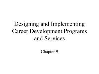 Designing and Implementing Career Development Programs and Services