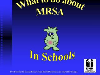 What is MRSA Mur-sa
