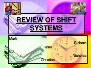 REVIEW OF SHIFT SYSTEMS