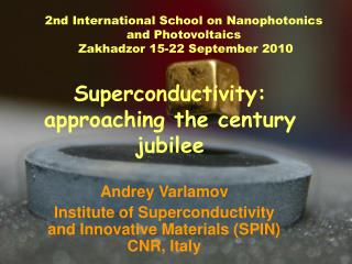 Andrey Varlamov  Institute of Superconductivity and Innovative Materials SPIN CNR, Italy