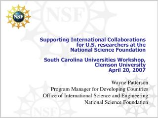 Supporting International Collaborations  for U.S. researchers at the  National Science Foundation  South Carolina Univer
