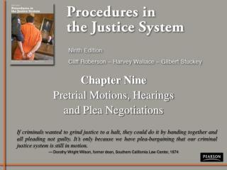 Chapter Nine Pretrial Motions, Hearings and Plea Negotiations