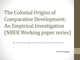 The Colonial Origins of Comparative Development:  An Empirical Investigation NBER Working paper series