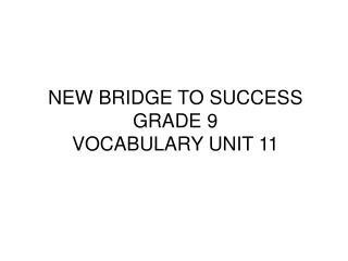 NEW BRIDGE TO SUCCESS GRADE 9 VOCABULARY UNIT 11