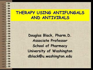 THERAPY USING ANTIFUNGALS AND ANTIVIRALS