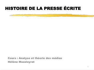 HISTOIRE DE LA PRESSE  CRITE
