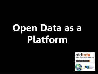 Open Data as a Platform