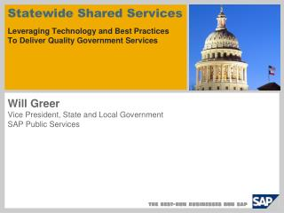 Statewide Shared Services     Leveraging Technology and Best Practices To Deliver Quality Government Services