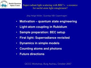 Super-radiant light scattering with BEC s   a resource for useful atom light entaglement