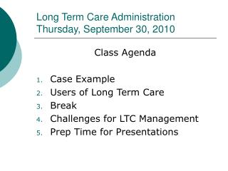 Long Term Care Administration Thursday, September 30, 2010