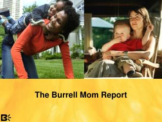 The Burrell Mom Report