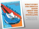 WHAT EVERY CRA SHOULD KNOW ABOUT THE FCRA AND STATE LAWS