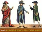 Tema 2 : LA SOCIEDAD EUROPEA DEL ANTIGUO R GIMEN