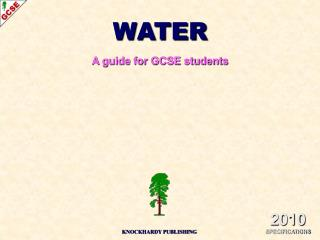 WATER A guide for GCSE students
