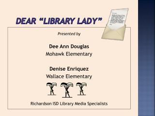 Dear  Library Lady