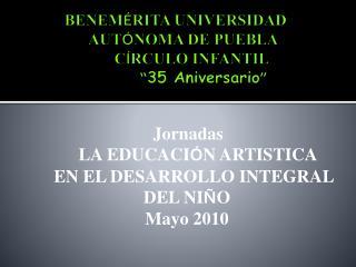 BENEM RITA UNIVERSIDAD                AUT NOMA DE PUEBLA         C RCULO INFANTIL          35 Aniversario