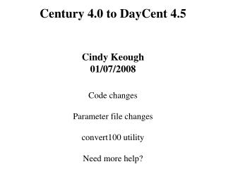 Century 4.0 to DayCent 4.5   Cindy Keough 01