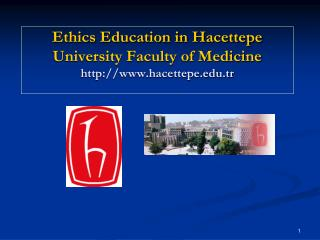 Ethics Education in Hacettepe University Faculty of Medicine hacettepe.tr